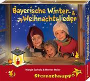Bayerische Winter-und Weihnachtslieder