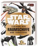 Star Wars(TM) Lexikon der Raumschiffe und Fahrzeuge