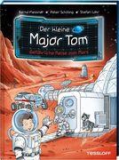Der kleine Major Tom, Band 5: Gefährliche Reise zum Mars