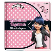 Miraculous: Marinettes Tagebuch