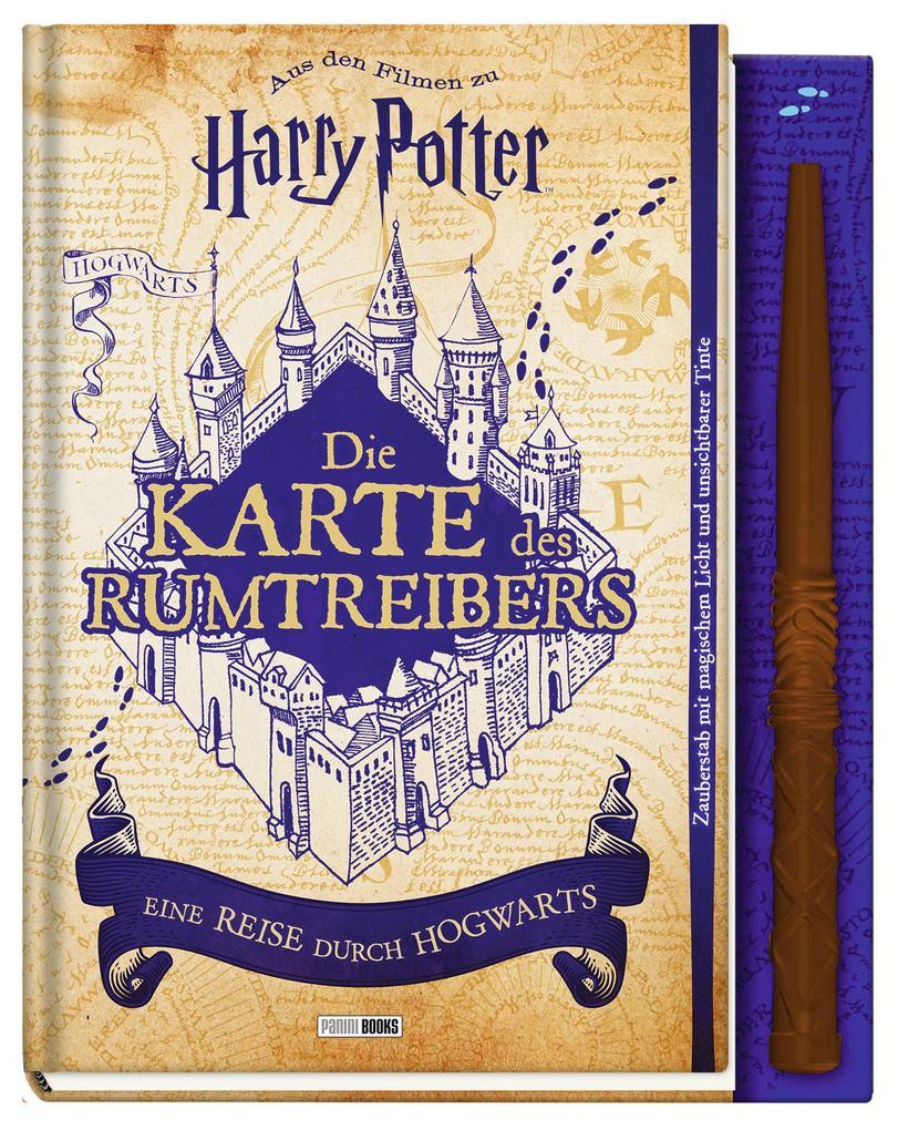 Aus den Filmen zu Harry Potter: Die Karte des Rumtreibers - Eine Reise durch Hogwarts als Buch