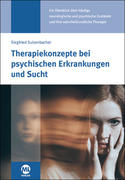 Therapiekonzepte bei psychischen Erkrankungen und Sucht