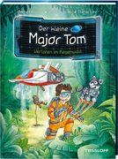 Der kleine Major Tom, Band 8: Verloren im Regenwald
