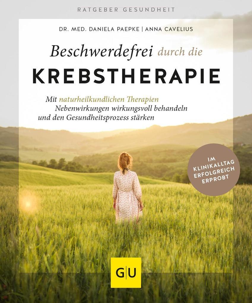Beschwerdefrei durch die Krebstherapie als Buch
