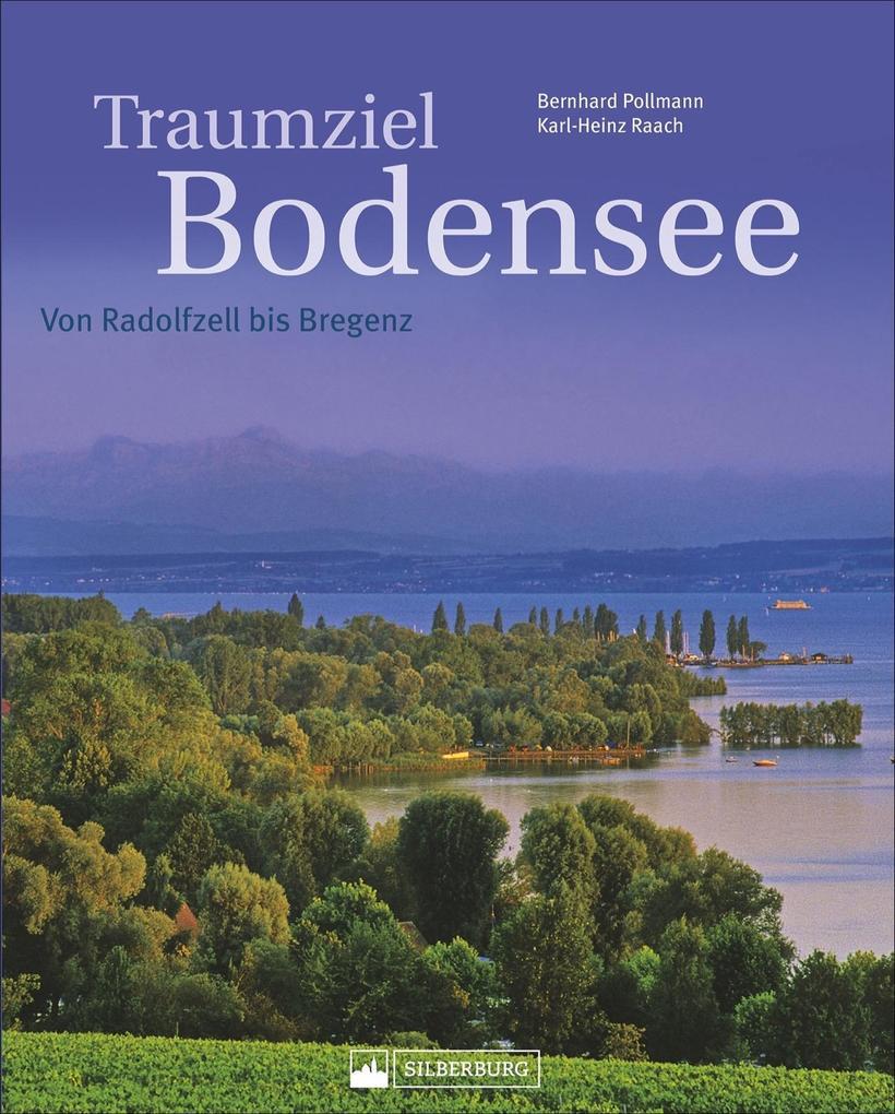 Traumziel Bodensee als Buch von Bernhard Pollmann