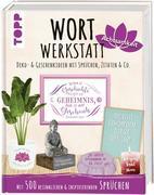 Wortwerkstatt Achtsamkeit, Deko- & Geschenkideen mit Sprüchen, Zitaten & Co.