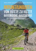 Mountainbiken von Hütte zu Hütte. Bayerische Hausberge