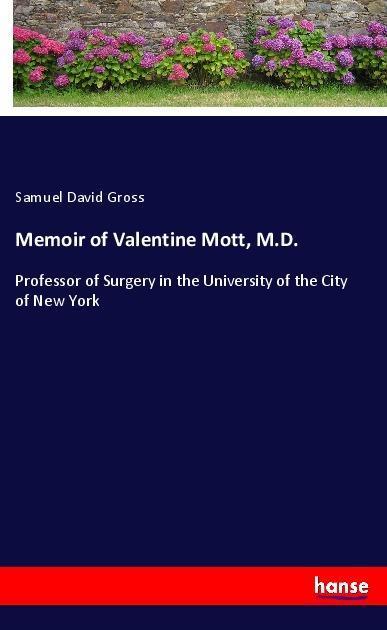 Memoir of Valentine Mott, M.D. als Buch von Sam...