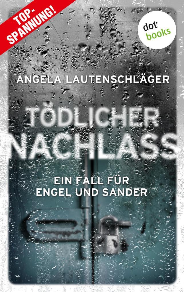 Tödlicher Nachlass - Ein Fall für Engel und Sander 3 als eBook