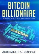 Bitcoin Billionaire / Bitcoin & Blockchain Wealth Creation