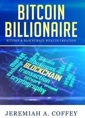 Bitcoin Billionaire / Bitcoin & Blockchain Weal...