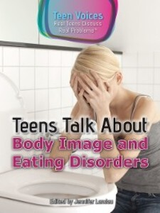 Teens Talk About Body Image and Eating Disorder...