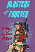 Blasters of Forever