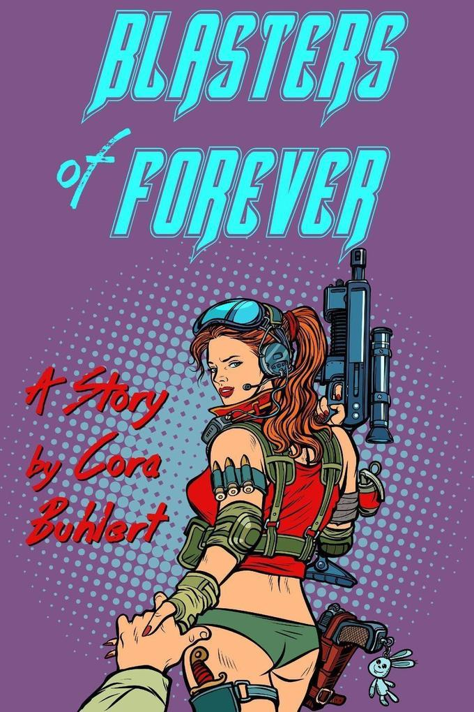 Blasters of Forever als eBook