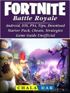 Fortnite Battle Royale, Android, IOS, PS4, Tips...