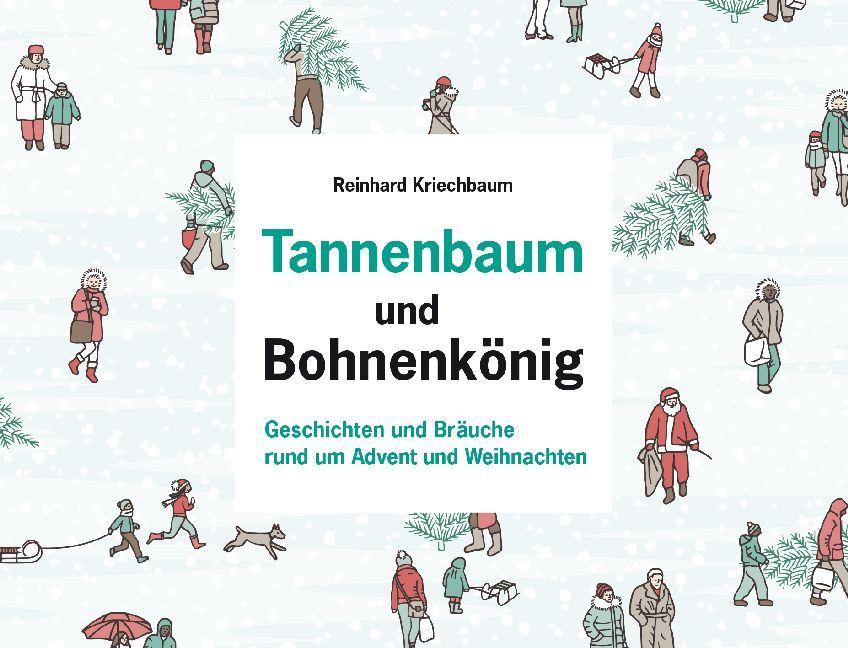 Tannenbaum Buch.Tannenbaum Und Bohnenkönig Buch Reinhard Kriechbaum