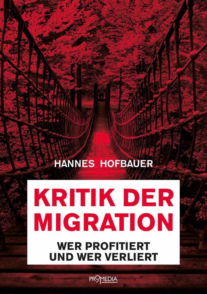 Kritik der Migration als Buch von Hannes Hofbauer