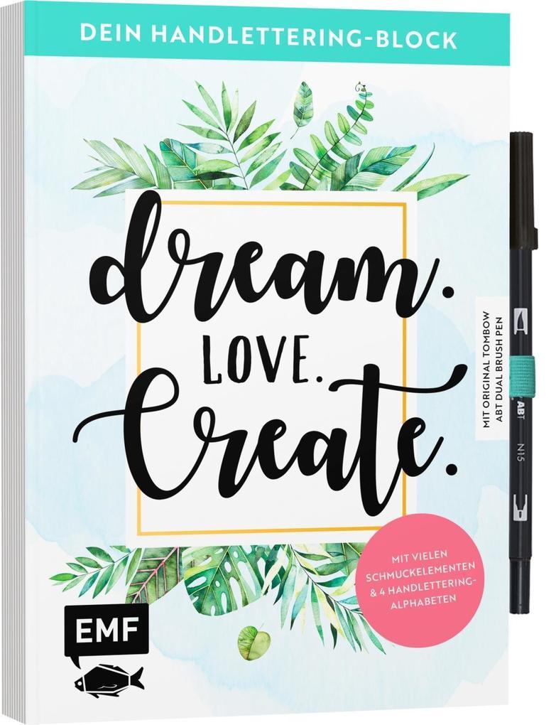 Dein Handlettering-Block - Dream. Love. Create. Mit original Tombow ABT Dual Brush Pen als Buch (kartoniert)