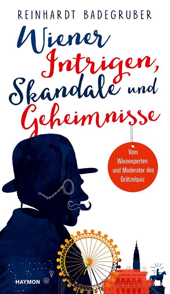 Wiener Intrigen, Skandale und Geheimnisse als Buch (gebunden)