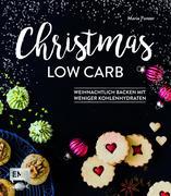 Christmas Low Carb - Weihnachtlich backen mit weniger Kohlenhydraten