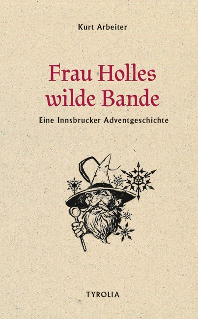 Frau Holles wilde Bande als Buch von Kurt Arbeiter