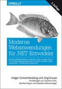 Moderne Webanwendungen für .NET-Entwickler: Server-Anwendungen, Web APIs, SPAs & HTML-Cross-Platform-Anwendungen mit ASP.NET, ASP.NET Core, JavaScript, TypeScript & Angular