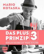 Das Plus-3-Prinzip - Einfach Kochen mit wenig Zutaten