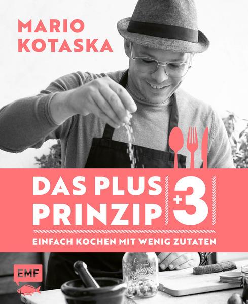 Das Plus-3-Prinzip - Einfach Kochen mit wenig Zutaten als Buch