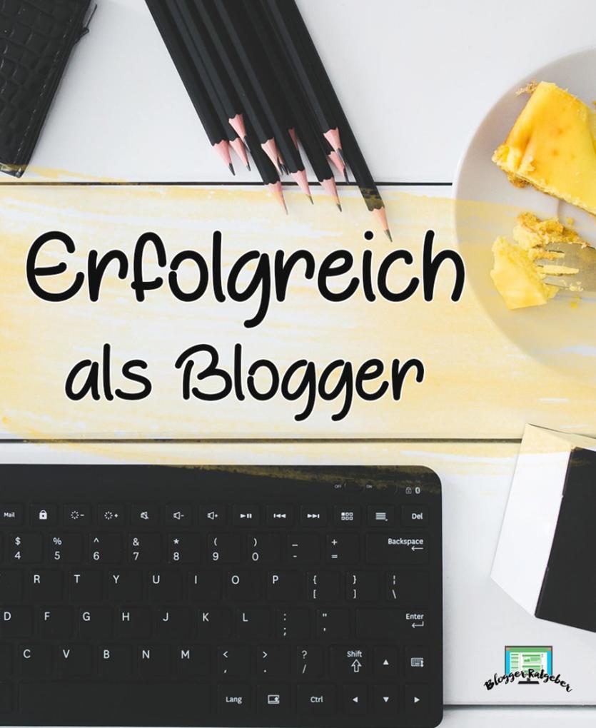 Erfolgreich als Blogger als eBook Download von ...