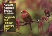 National Audubon Society Pocket Guide to Songbirds and Familiar Backyard Birds: Eastern Region: East