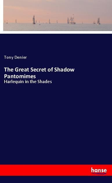 The Great Secret of Shadow Pantomimes als Buch ...