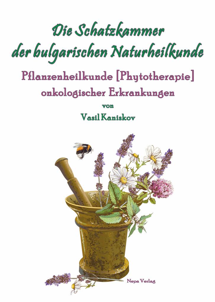 Die Schatzkammer der bulgarischen Naturheilkund...