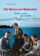 """""""Haben es ganz gut getroffen ..."""" - Die Manns am Bodensee"""
