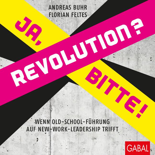 Revolution? Ja, bitte! als Buch
