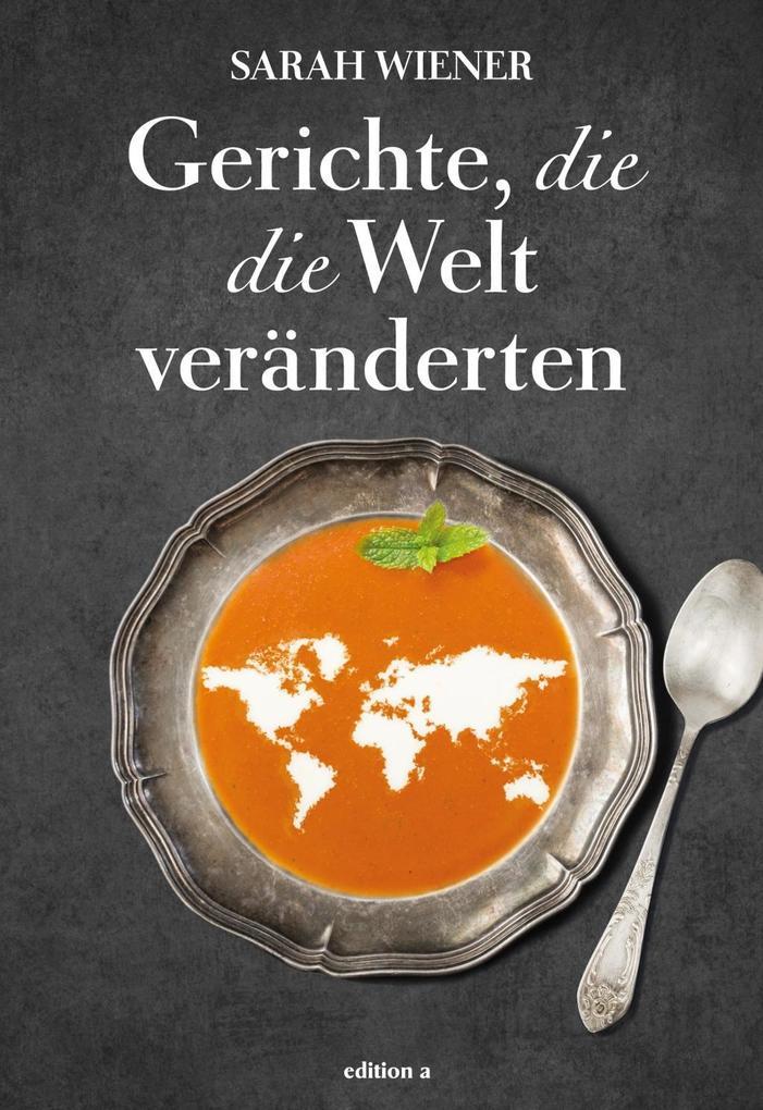 Gerichte, die die Welt veränderten als Buch