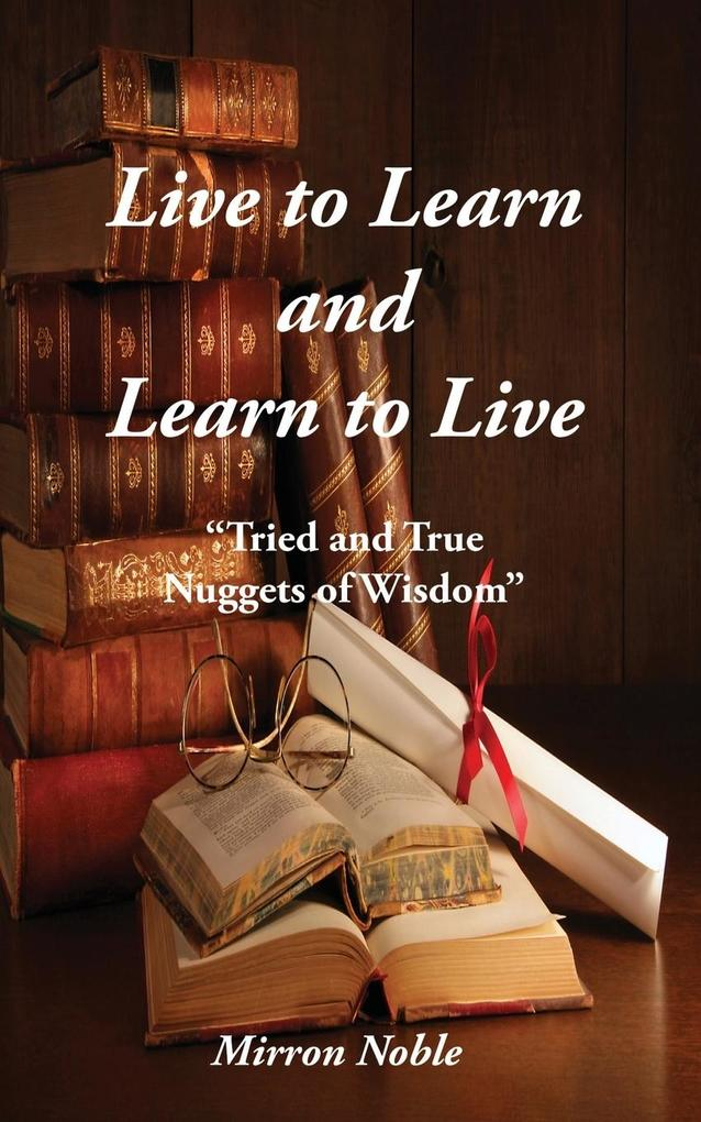 Live to Learn and Learn to Live als Taschenbuch...