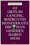 111 Orte in Langhe, Roero und Monferrato, die man gesehen haben muss