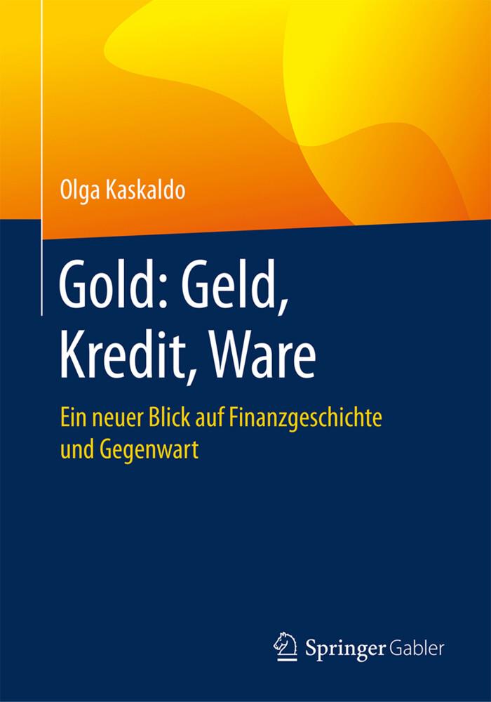Gold: Geld, Kredit, Ware als Buch von Olga Kask...