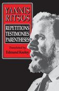Yannis Ritsos: Repetitions, Testimonies, Parentheses