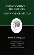 Kierkegaard's Writings, VII, Volume 7: Philosophical Fragments, or a Fragment of Philosophy/Johannes Climacus, or de Omnibus Dubitandum Est. (Two Book