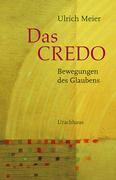 Das Credo - Bewegungen des Glaubens
