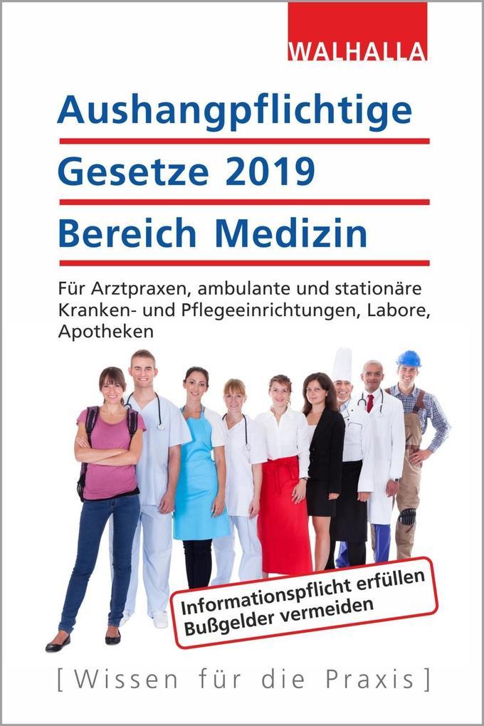 Aushangpflichtige Gesetze 2019 Bereich Medizin als Buch