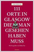 111 Orte in Glasgow, die man gesehen haben muss