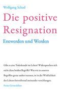 Die positive Resignation