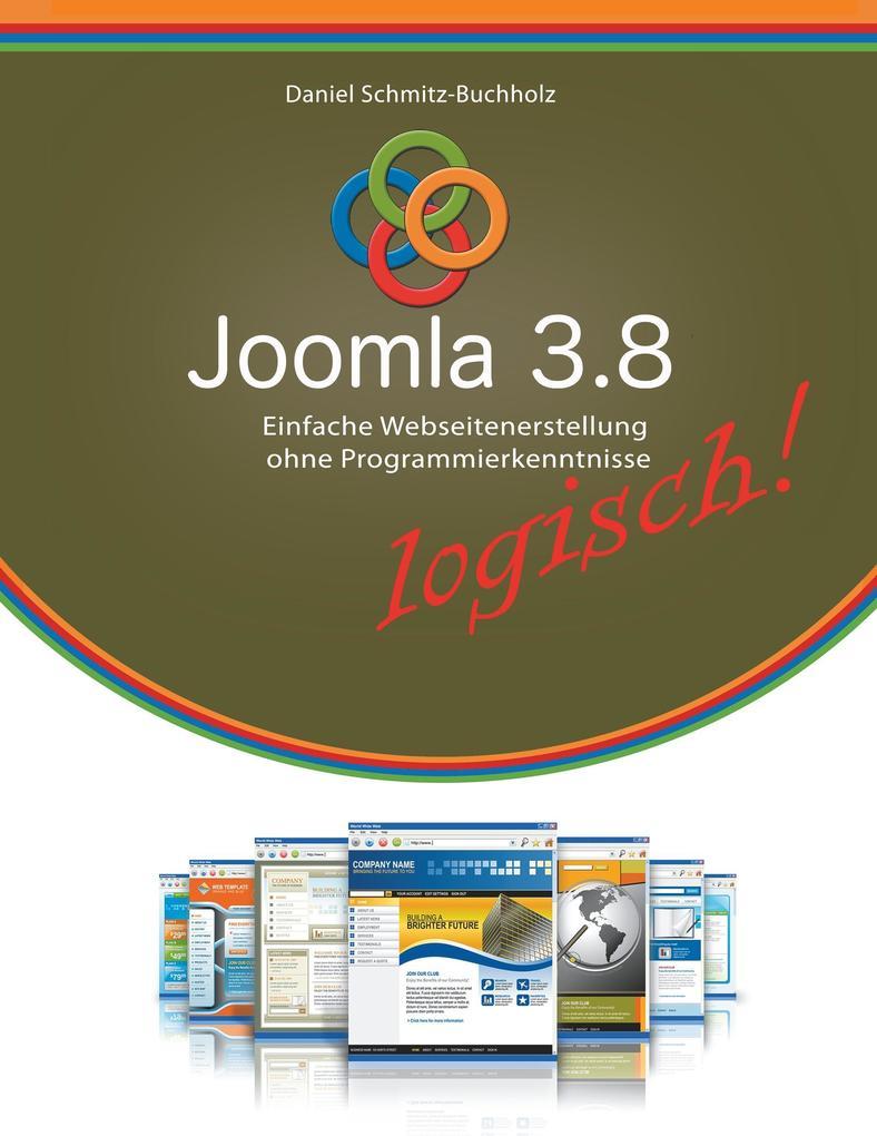 Joomla 3.8 logisch! als Buch von Daniel Schmitz...