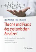 Theorie und Praxis des systemischen Ansatzes
