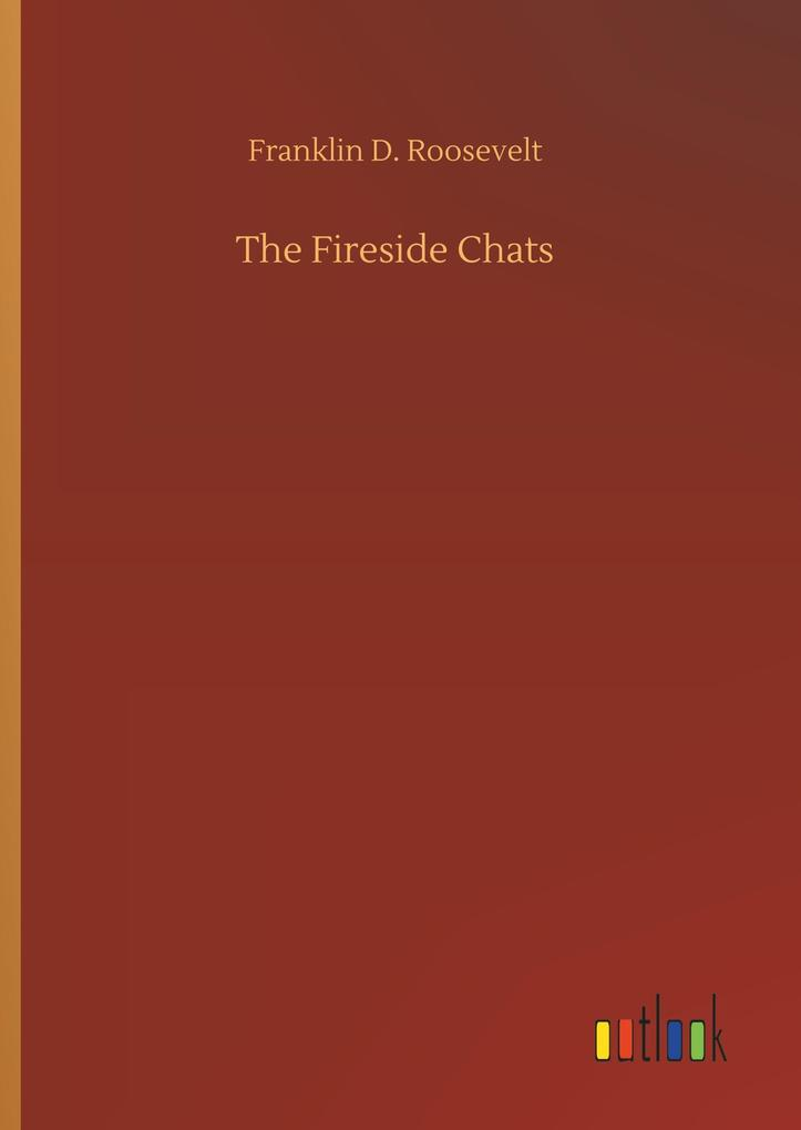 The Fireside Chats als Buch von Franklin D. Roo...