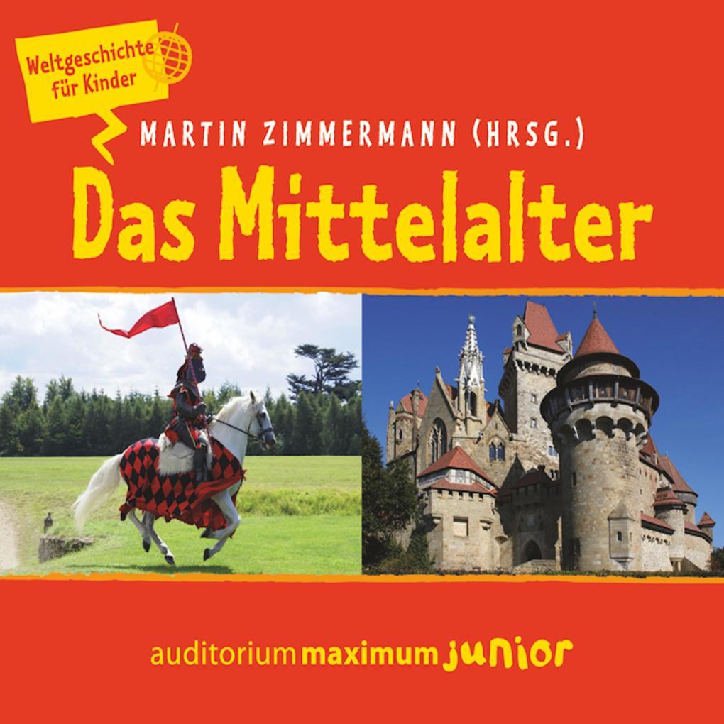 Das Mittelalter - Weltgeschichte für Kinder (Un...