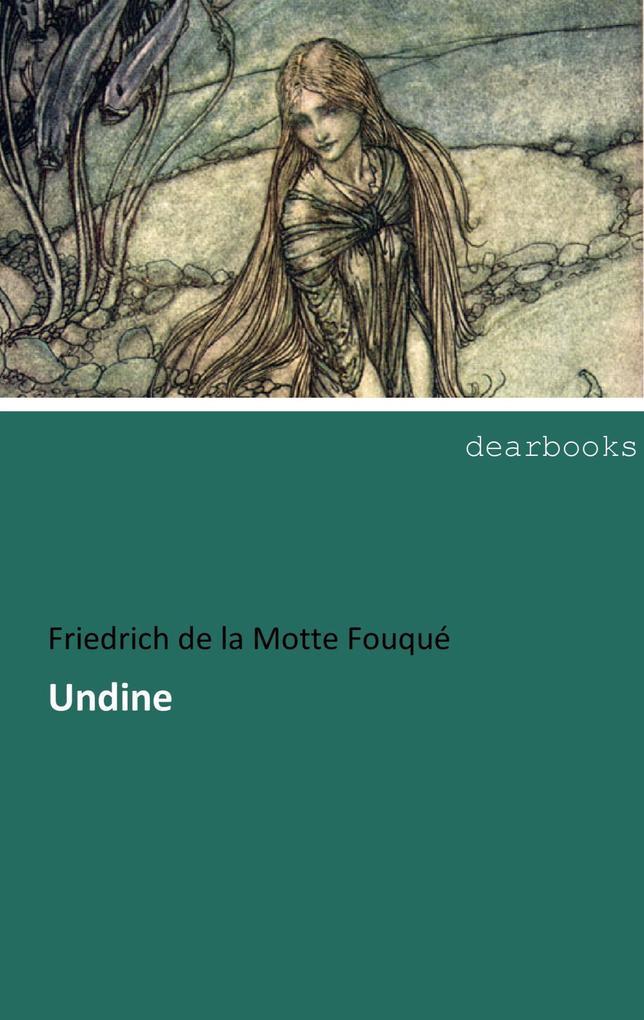 Undine als Buch von Friedrich de la Motte Fouqu...
