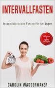 Intervallfasten: Intermittierendes Fasten für Anfänger